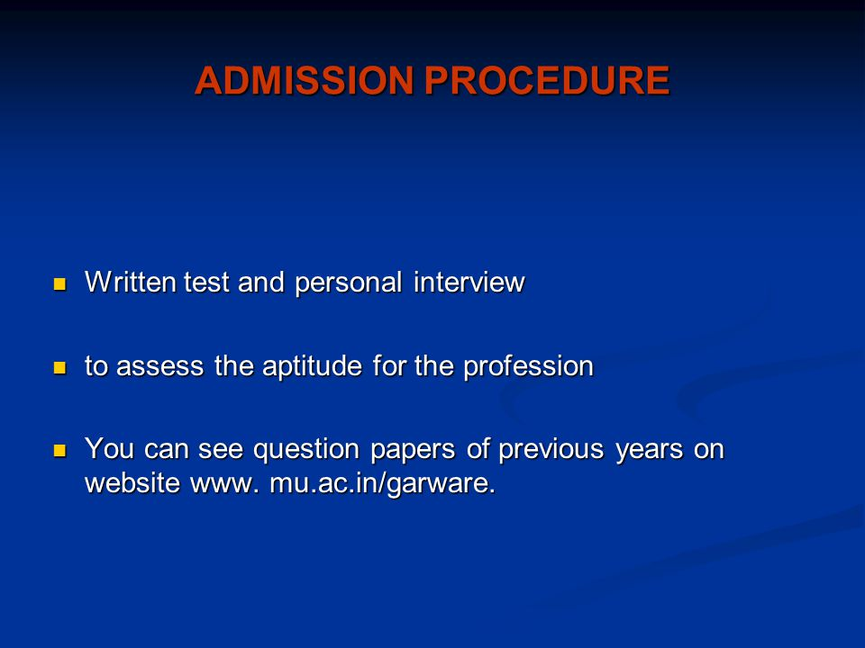 ADMISSION PROCEDURE Written test and personal interview