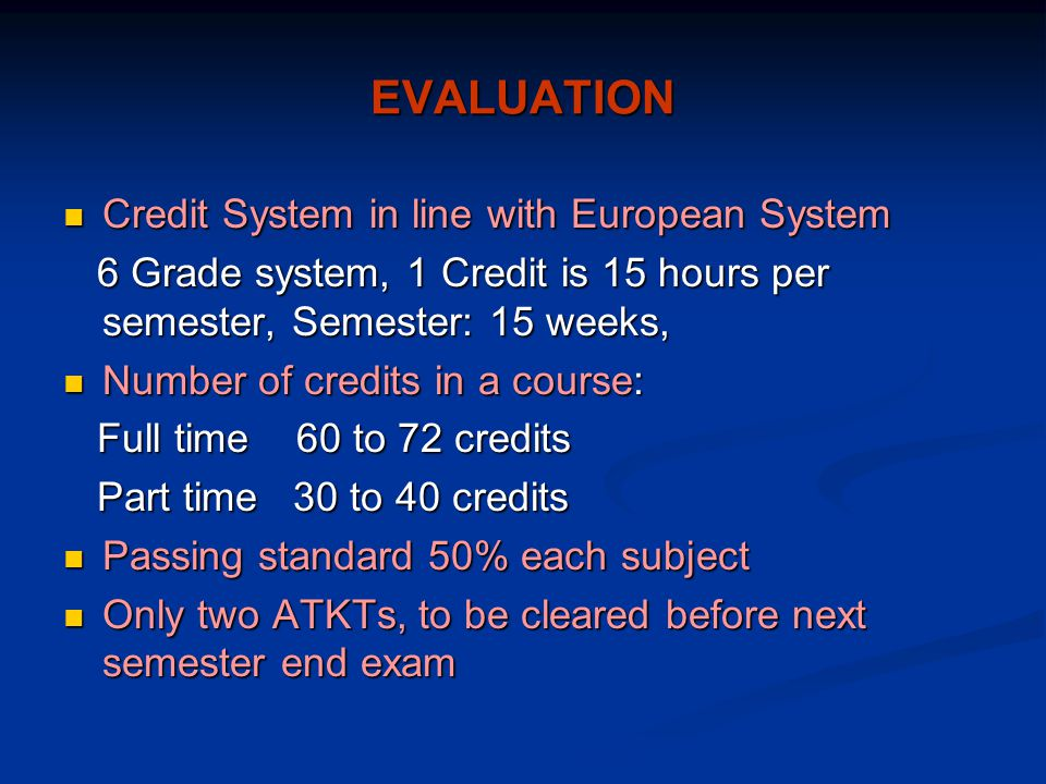EVALUATION Credit System in line with European System