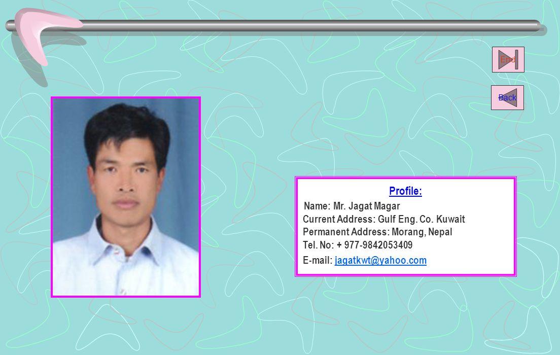 Name: Mr. Jagat Magar Profile: Current Address: Gulf Eng. Co. Kuwait