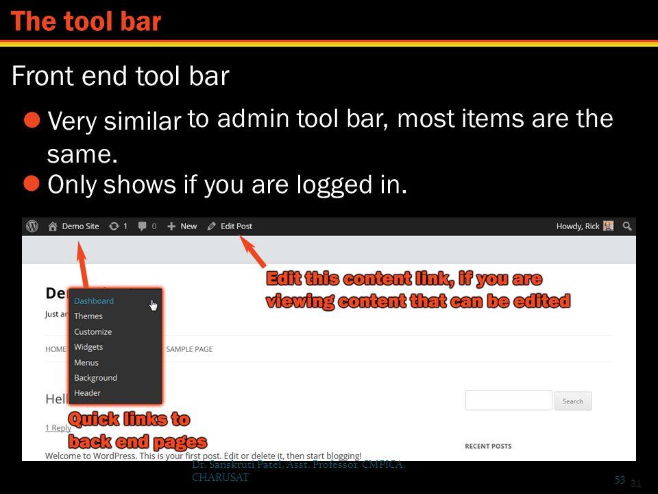 The tool bar Front end tool bar  Very similar same.