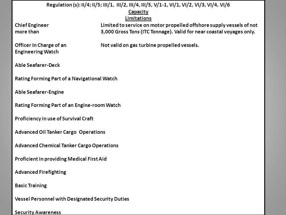 Regulation (s): II/4; II/5; III/1, III/2, III/4, III/5, V/1-1, VI/1, VI/2, VI/3, VI/4, VI/6