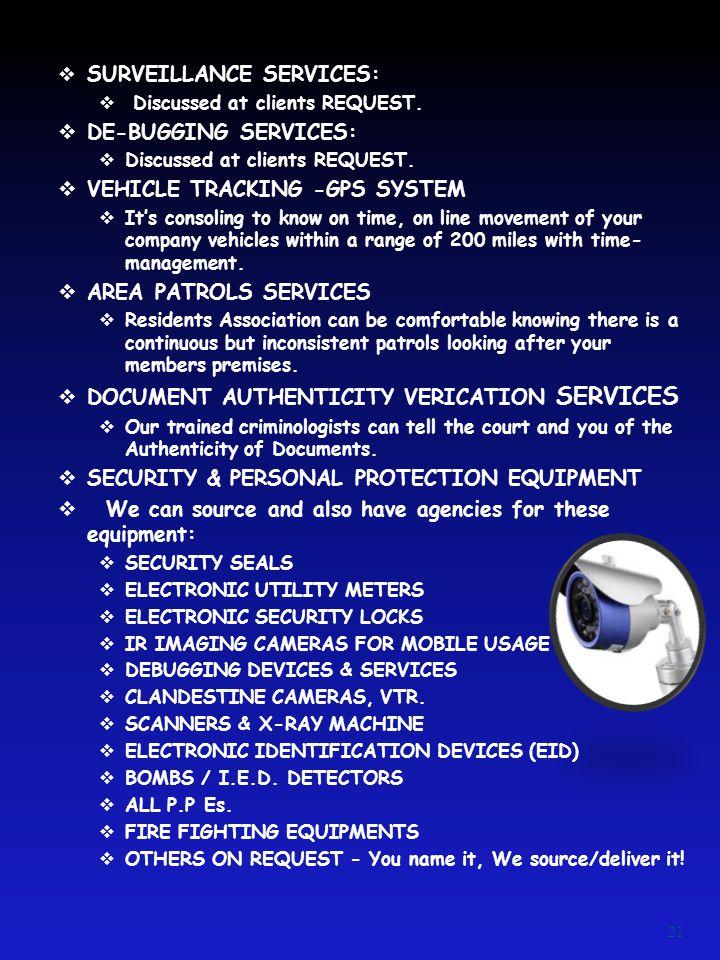 SURVEILLANCE SERVICES: DE-BUGGING SERVICES: