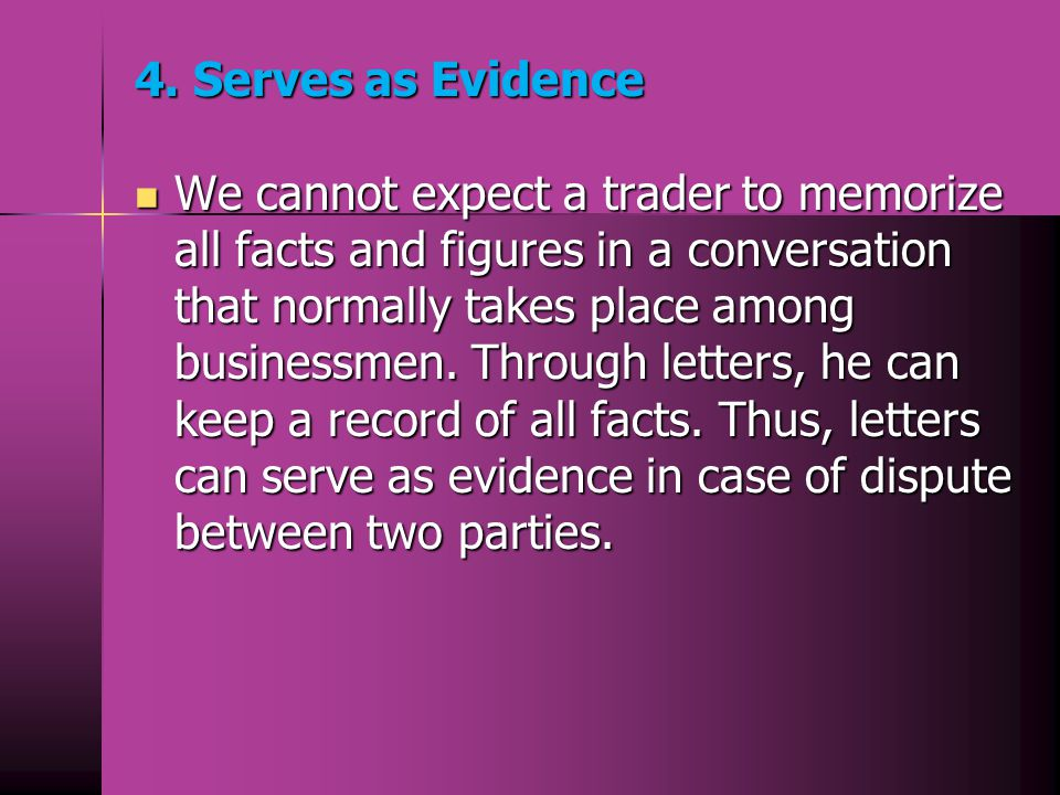 4. Serves as Evidence