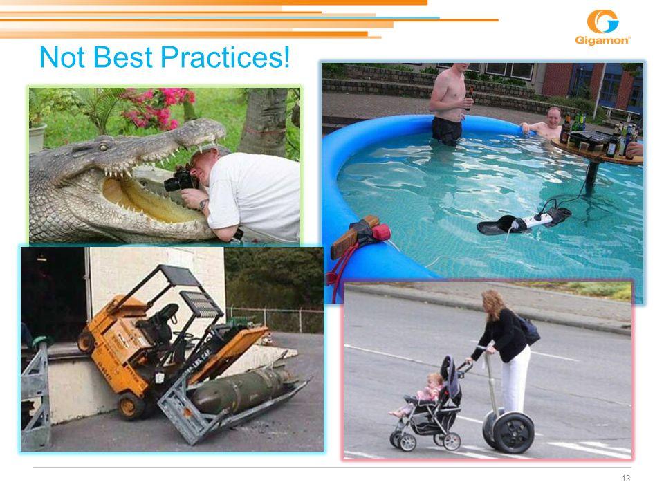 Not Best Practices!