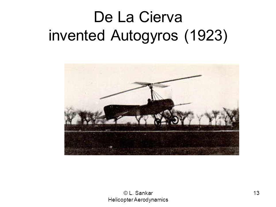 De La Cierva invented Autogyros (1923)