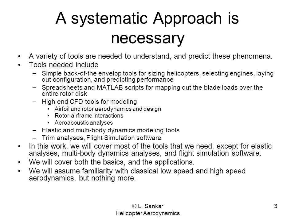 A systematic Approach is necessary