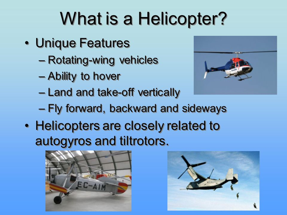 What is a Helicopter Unique Features