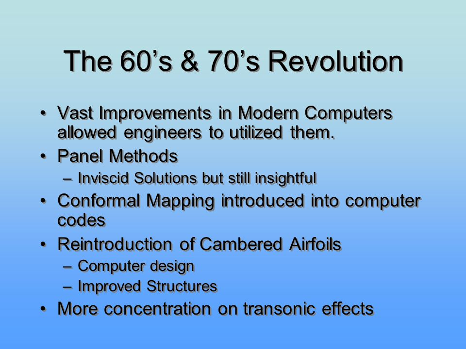The 60's & 70's Revolution Vast Improvements in Modern Computers allowed engineers to utilized them.