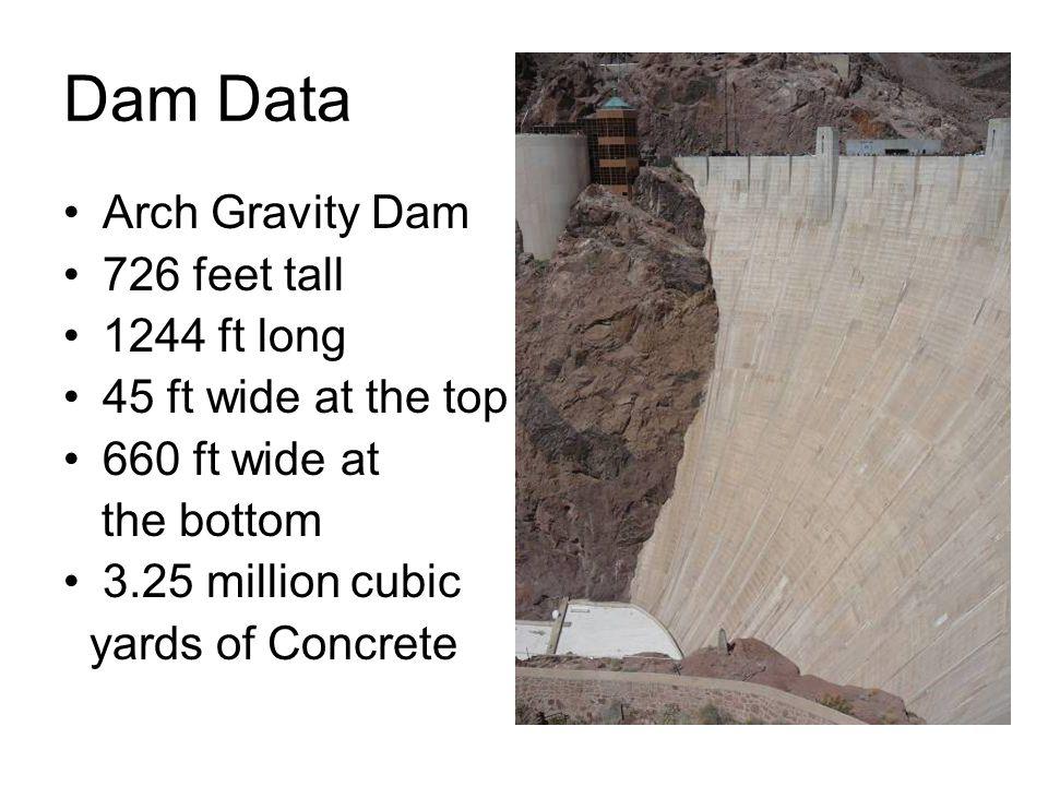 Dam Data Arch Gravity Dam 726 feet tall 1244 ft long