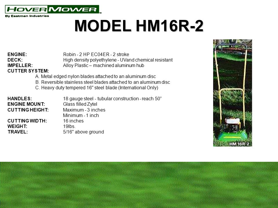 MODEL HM16R-2 ENGINE: Robin - 2 HP EC04ER - 2 stroke