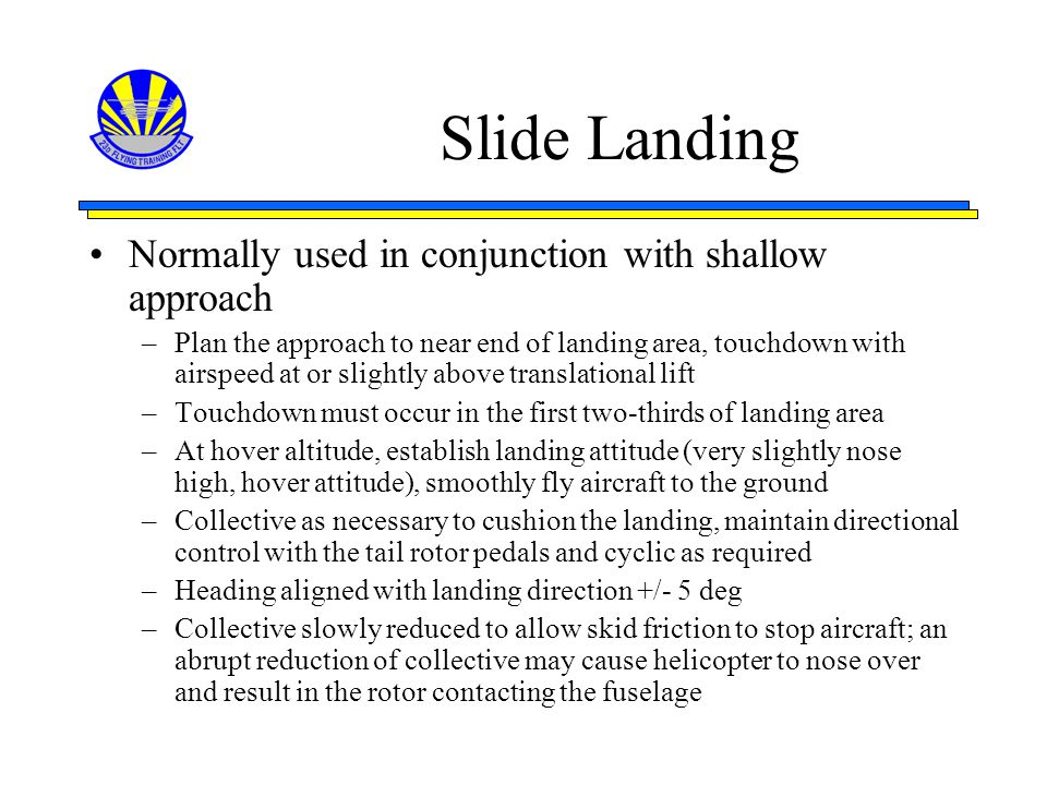 Slide Landing Normally used in conjunction with shallow approach