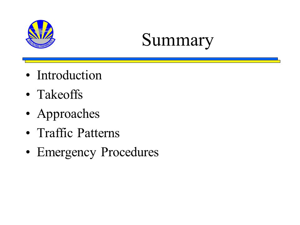 Summary Introduction Takeoffs Approaches Traffic Patterns