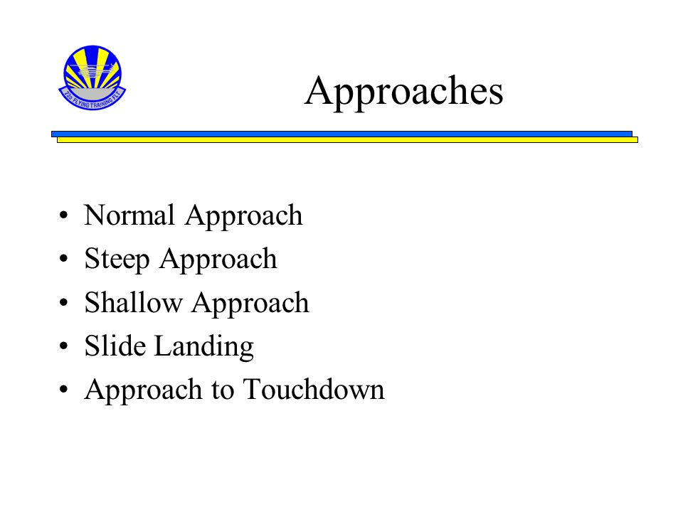 Approaches Normal Approach Steep Approach Shallow Approach