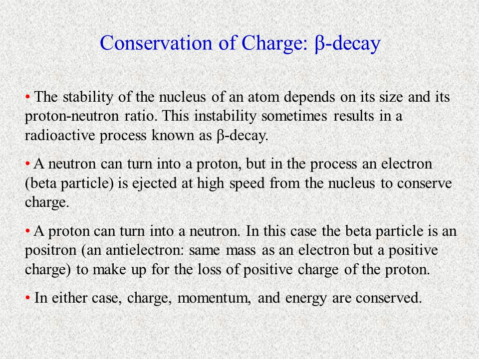 Conservation of Charge: β-decay