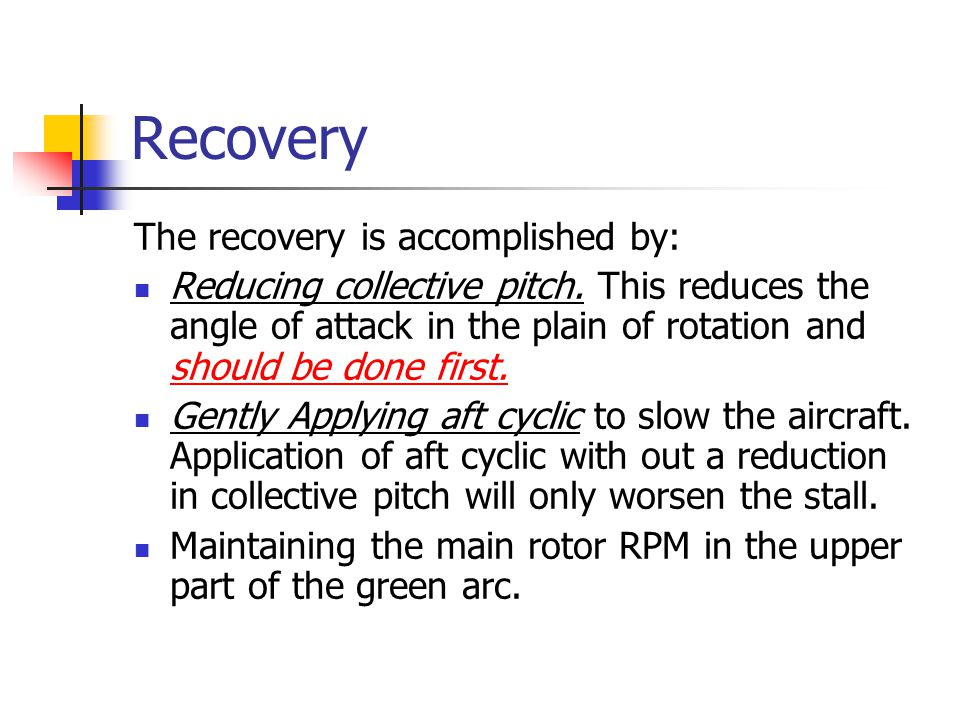 Recovery The recovery is accomplished by: