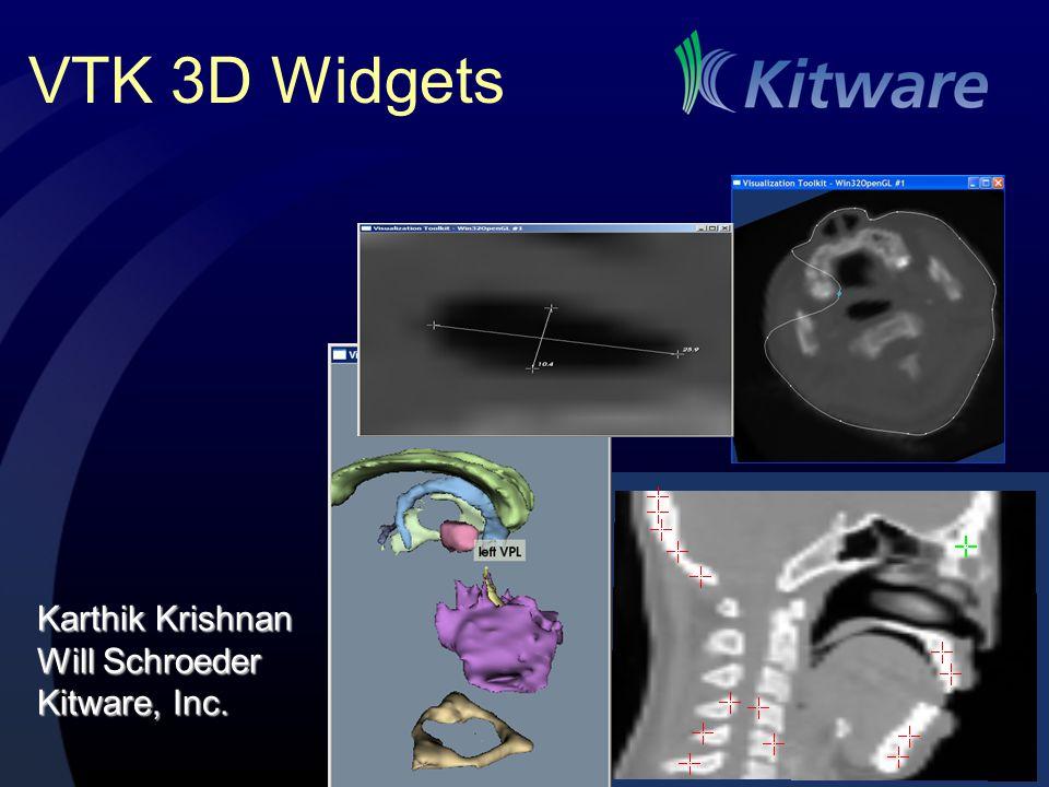 VTK 3D Widgets Karthik Krishnan Will Schroeder Kitware, Inc.