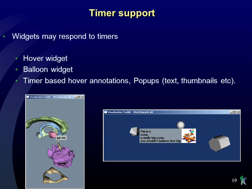 Timer support Widgets may respond to timers Hover widget