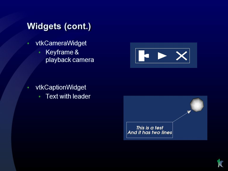Widgets (cont.) vtkCameraWidget Keyframe & playback camera