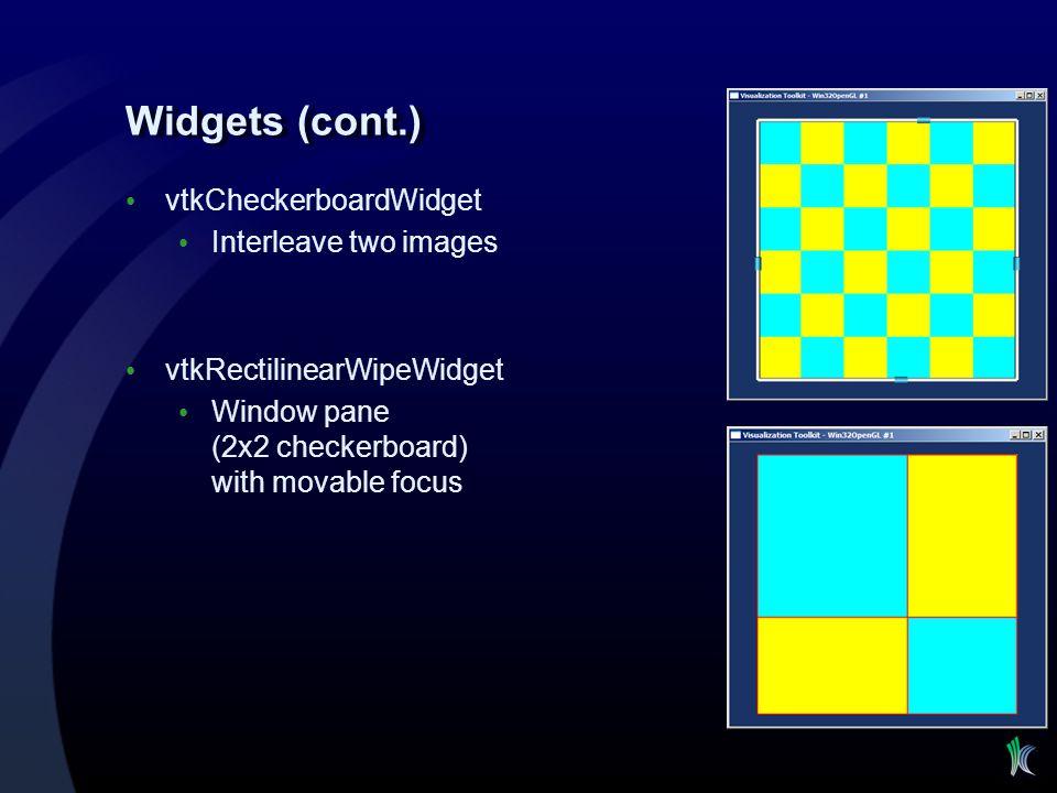 Widgets (cont.) vtkCheckerboardWidget Interleave two images
