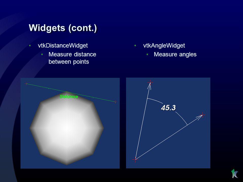 Widgets (cont.) vtkDistanceWidget Measure distance between points