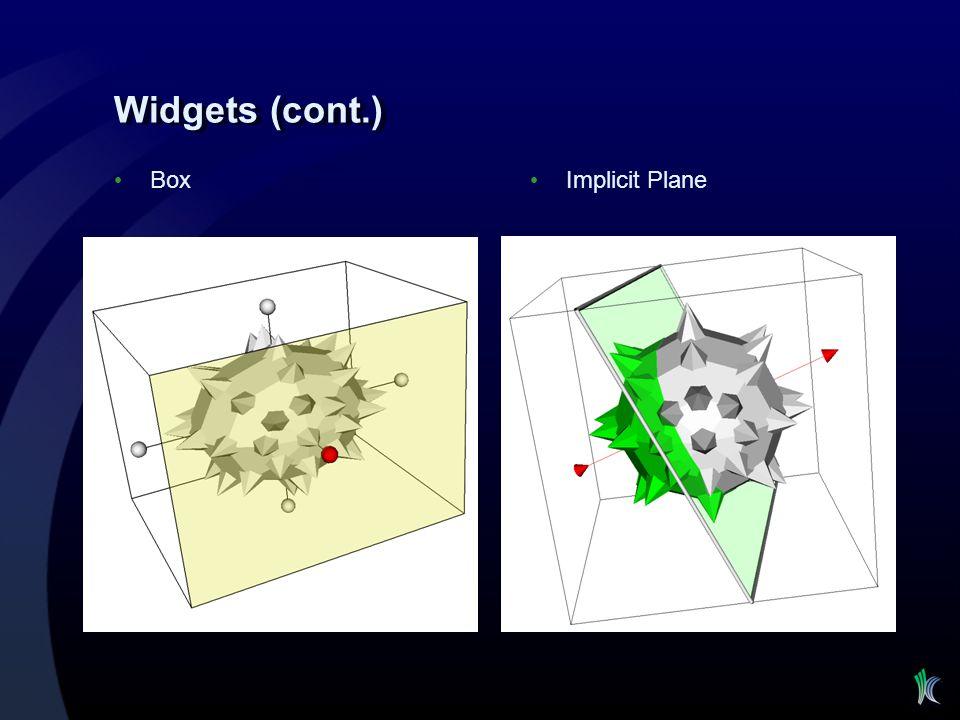 Widgets (cont.) Box Implicit Plane