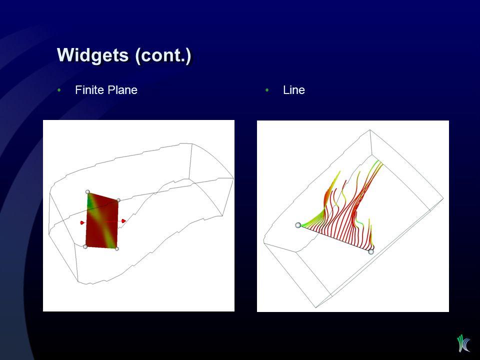 Widgets (cont.) Finite Plane Line