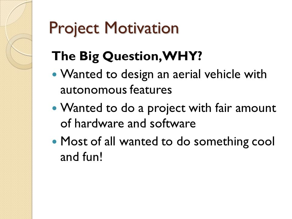 Project Motivation The Big Question, WHY