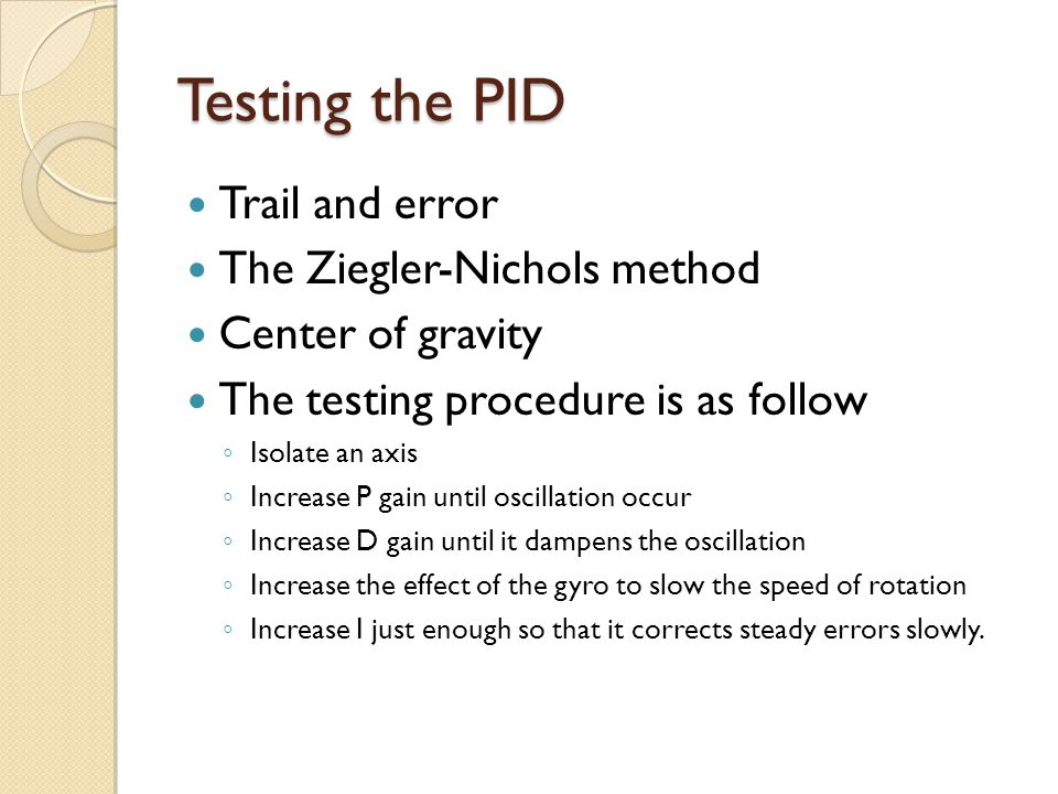 Testing the PID Trail and error The Ziegler-Nichols method
