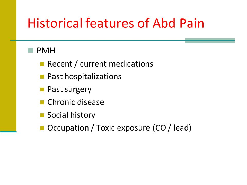 Historical features of Abd Pain