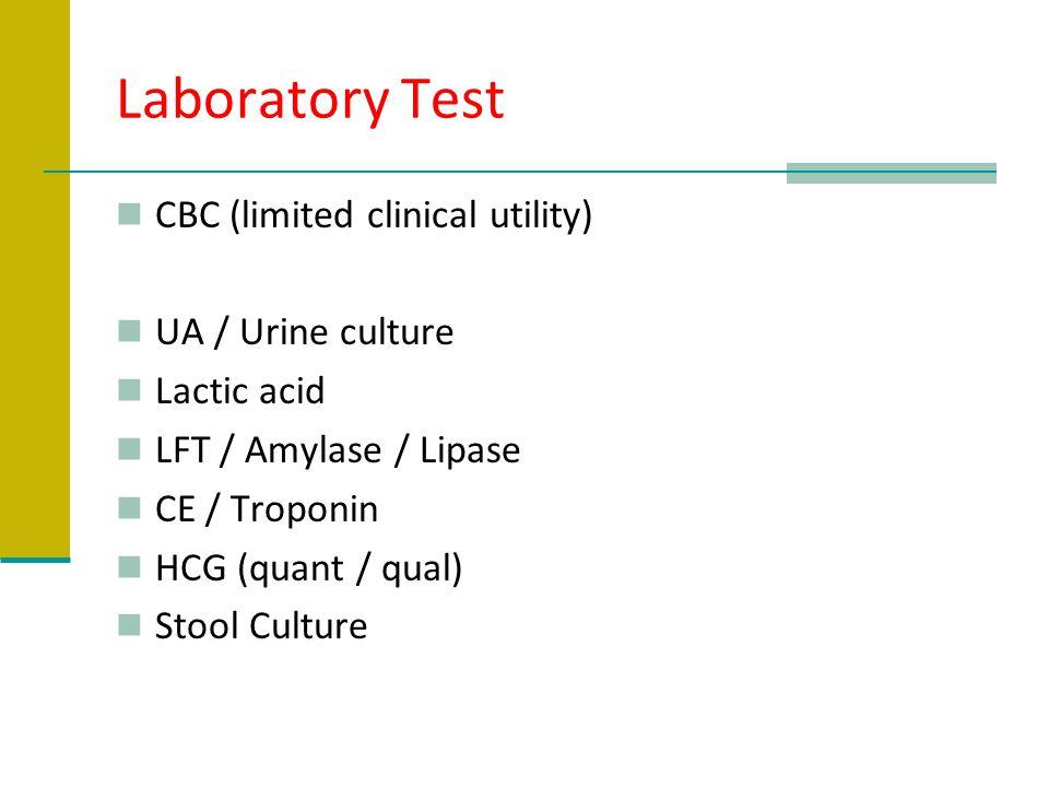 Laboratory Test CBC (limited clinical utility) UA / Urine culture