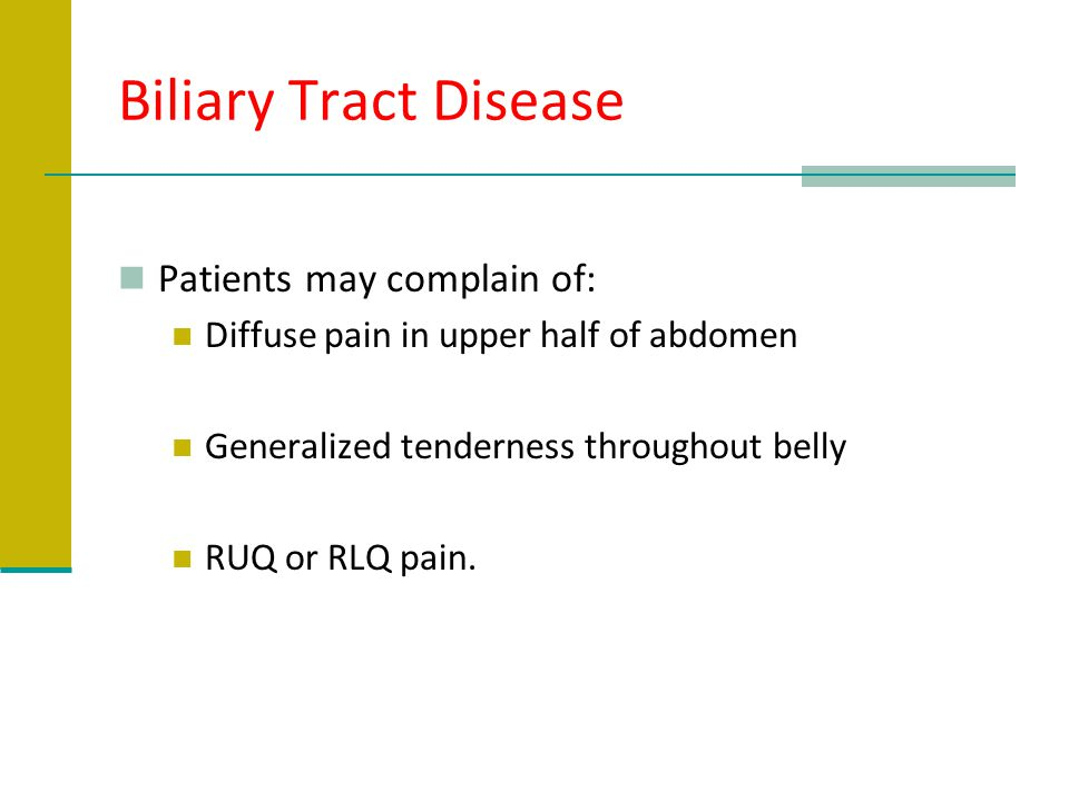 Biliary Tract Disease Patients may complain of:
