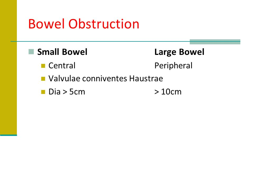 Bowel Obstruction Small Bowel Large Bowel Central Peripheral