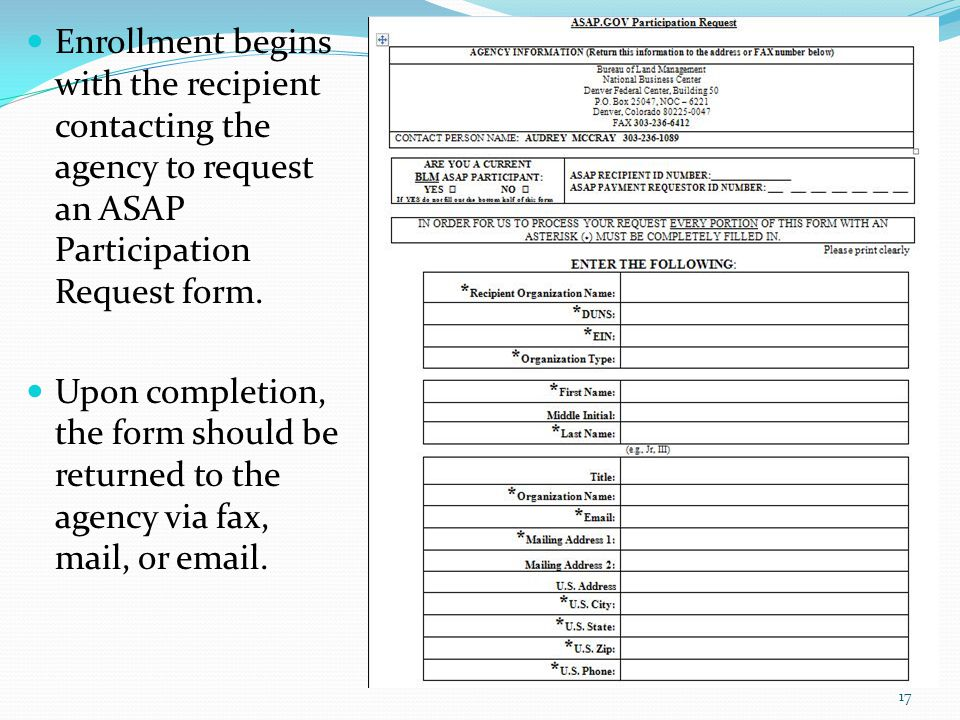 Enrollment begins with the recipient contacting the agency to request an ASAP Participation Request form.