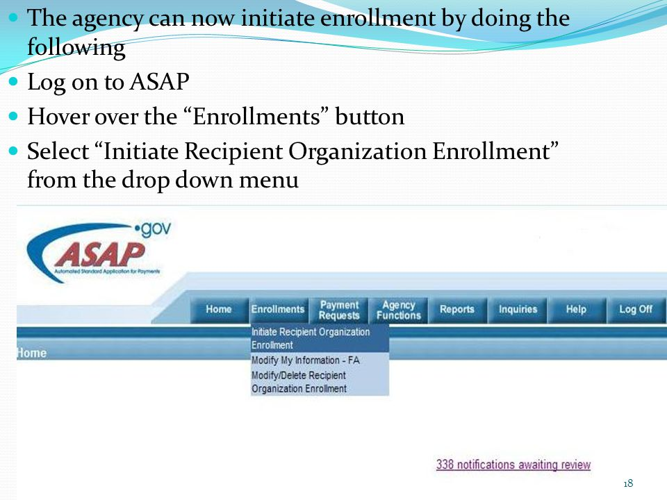 The agency can now initiate enrollment by doing the following