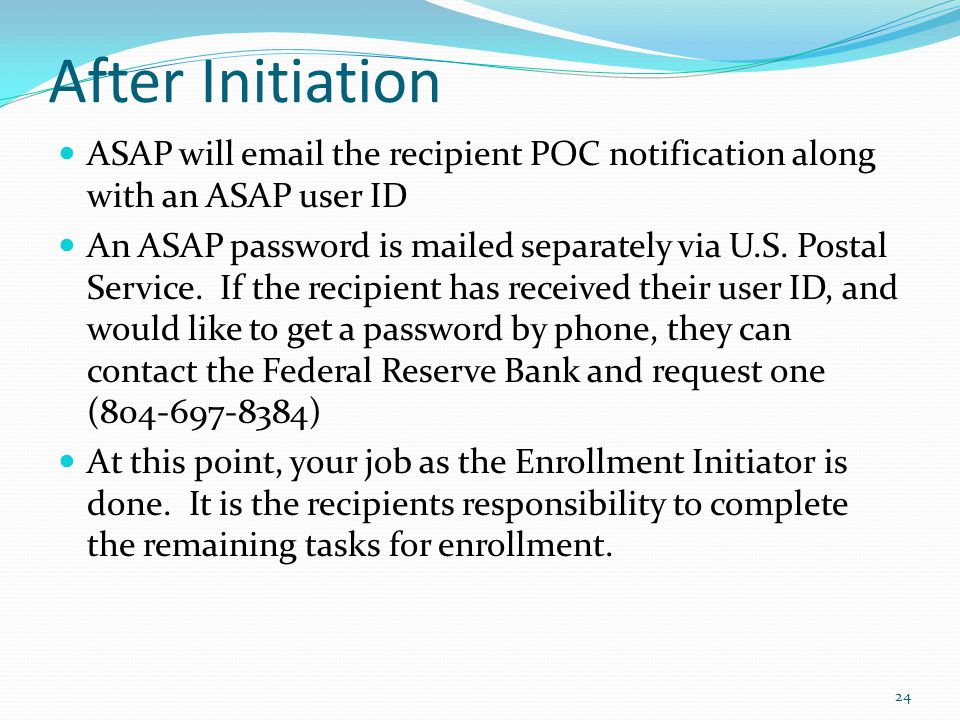 After Initiation ASAP will email the recipient POC notification along with an ASAP user ID.