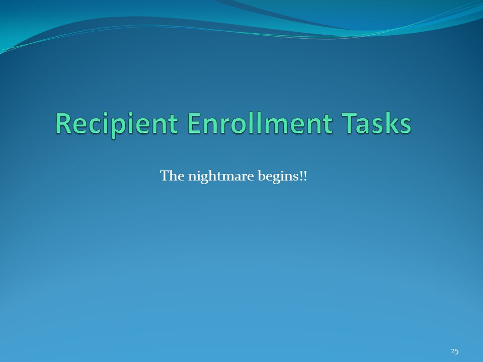 Recipient Enrollment Tasks
