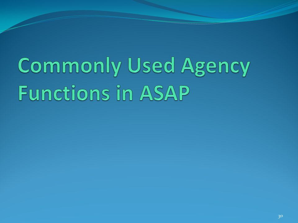 Commonly Used Agency Functions in ASAP