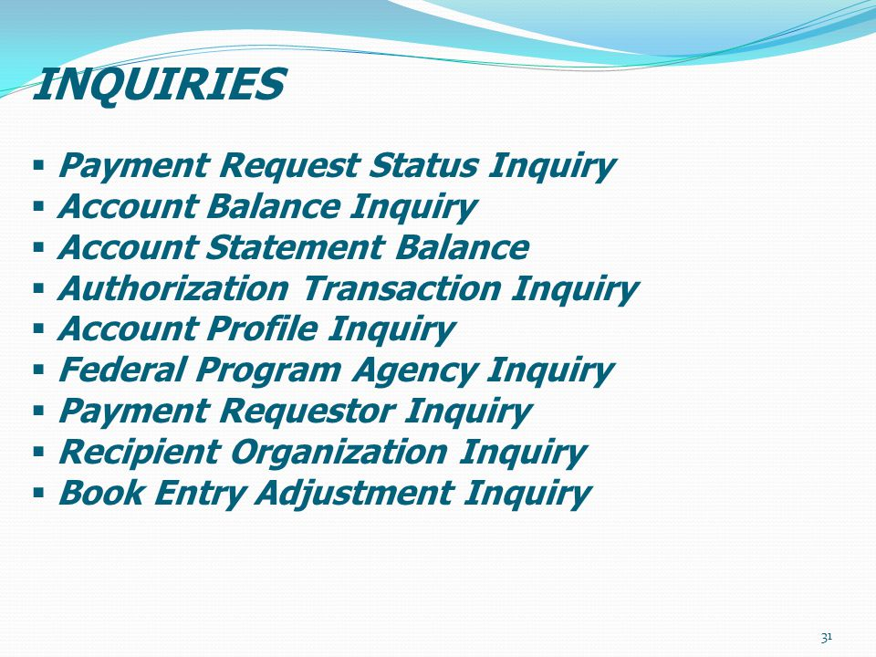 INQUIRIES Payment Request Status Inquiry Account Balance Inquiry