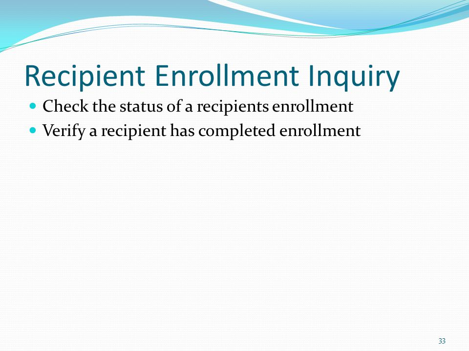 Recipient Enrollment Inquiry