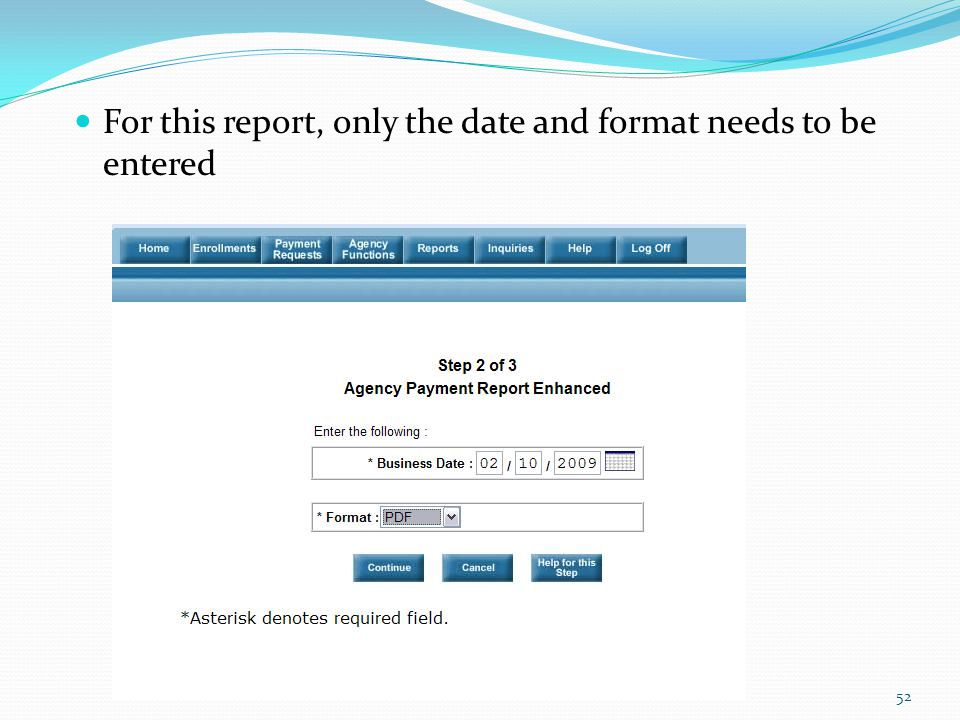For this report, only the date and format needs to be entered