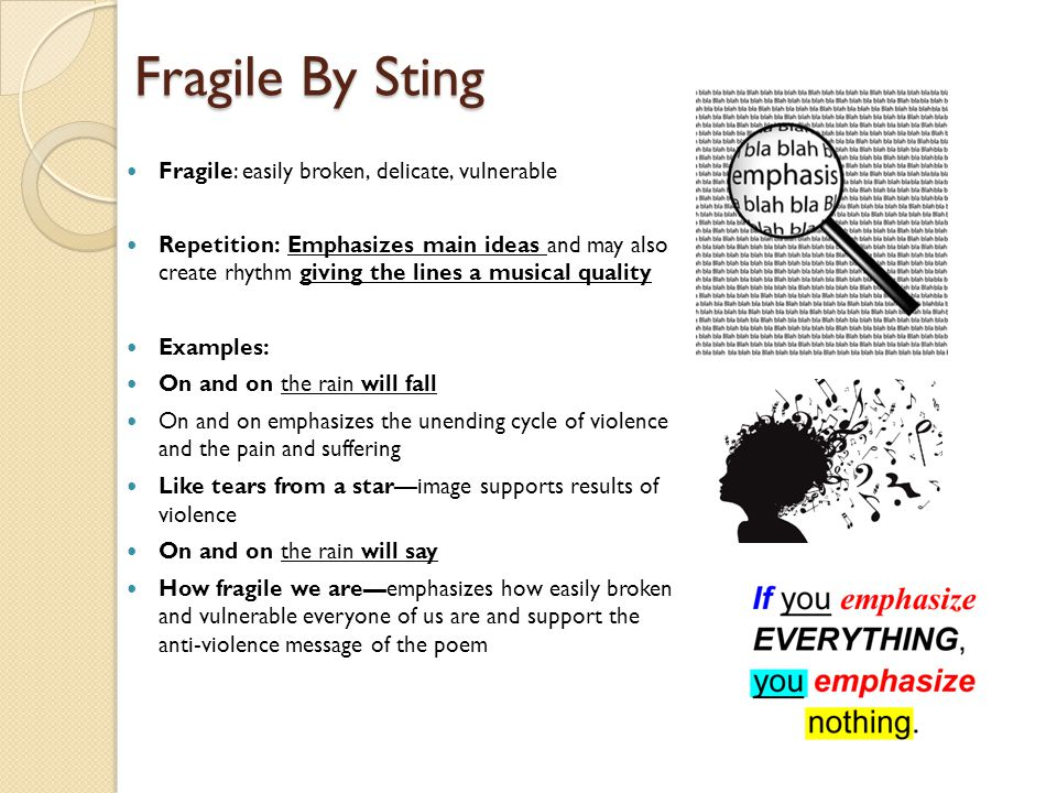 Fragile By Sting Fragile: easily broken, delicate, vulnerable
