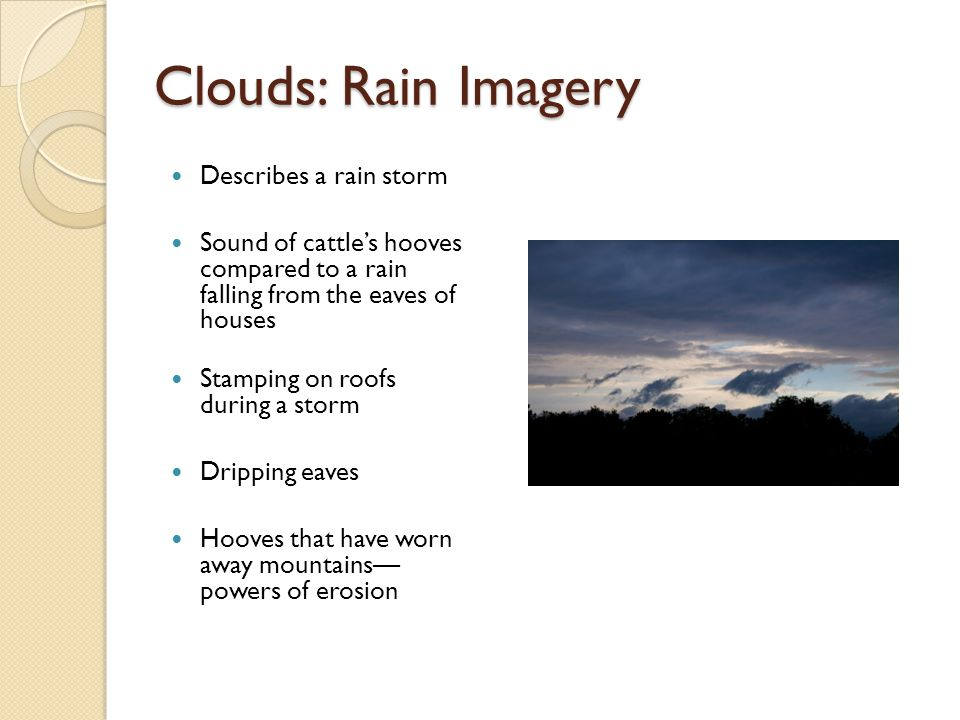 Clouds: Rain Imagery Describes a rain storm