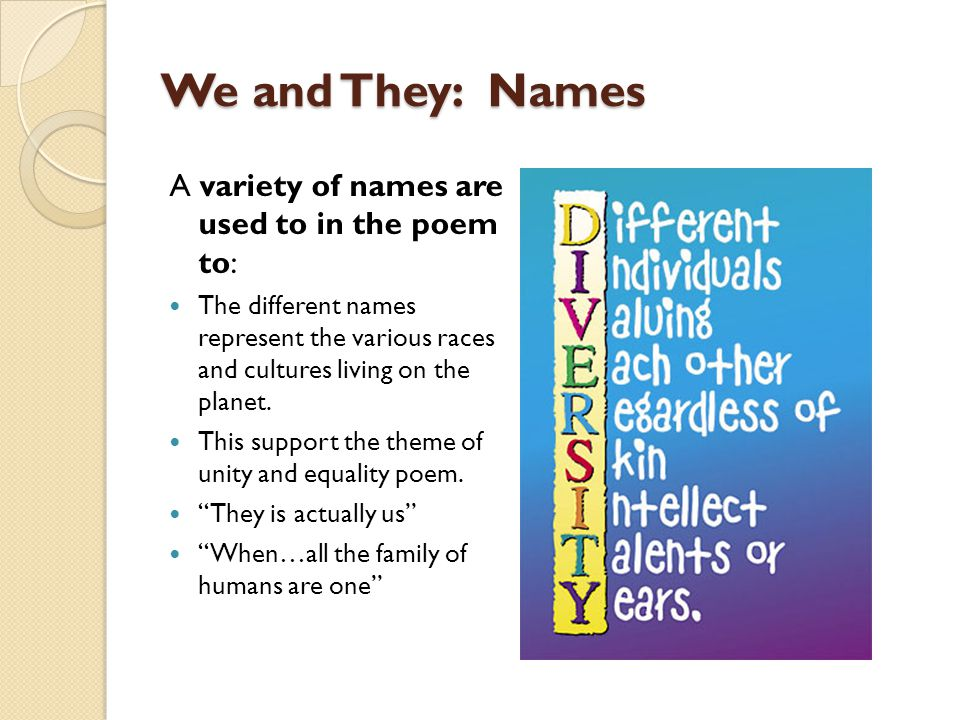 We and They: Names A variety of names are used to in the poem to: