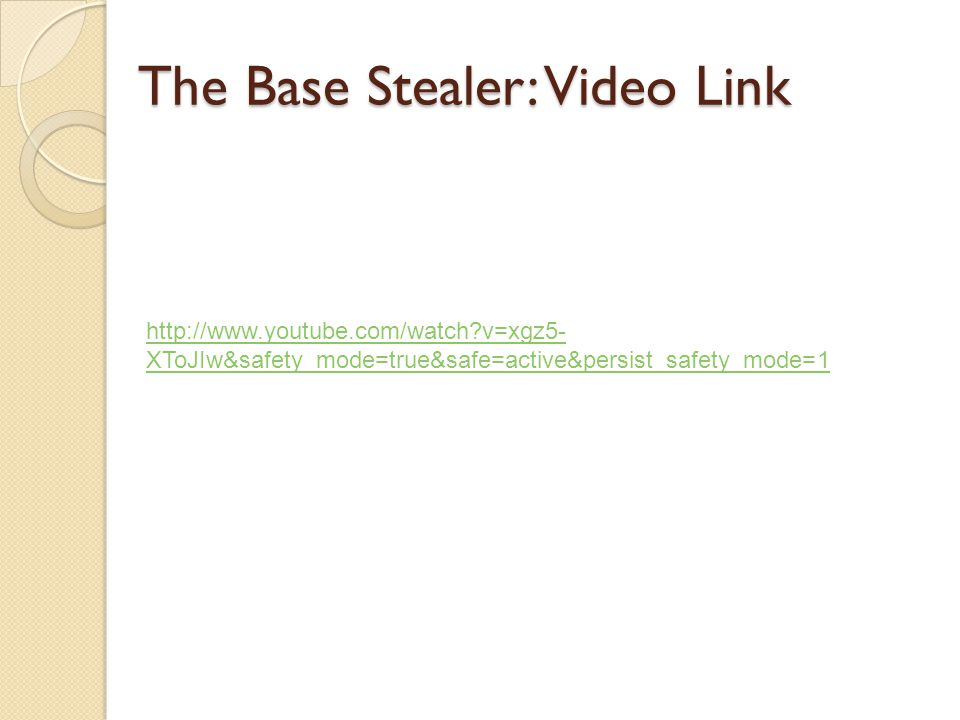 The Base Stealer: Video Link