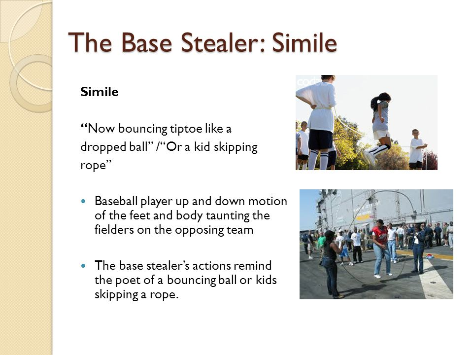 The Base Stealer: Simile