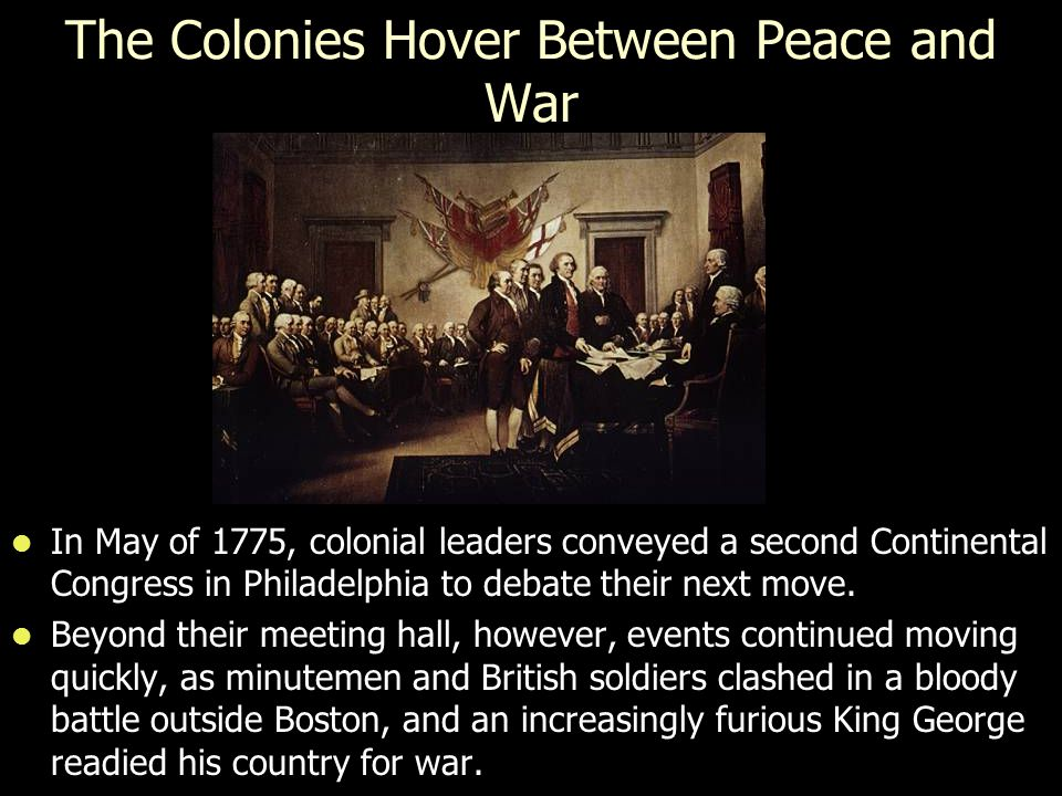 The Colonies Hover Between Peace and War