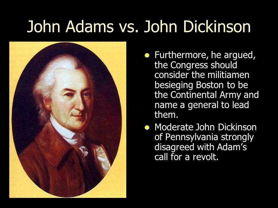John Adams vs. John Dickinson