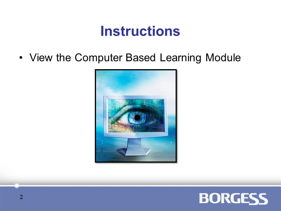 View the Computer Based Learning Module