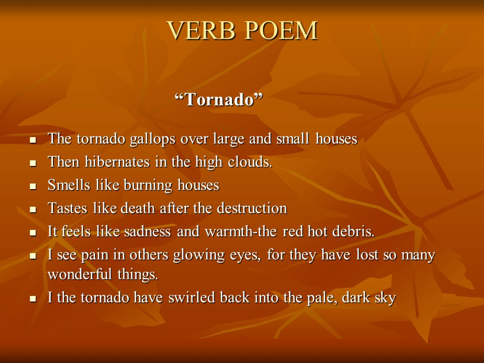 VERB POEM Tornado The tornado gallops over large and small houses