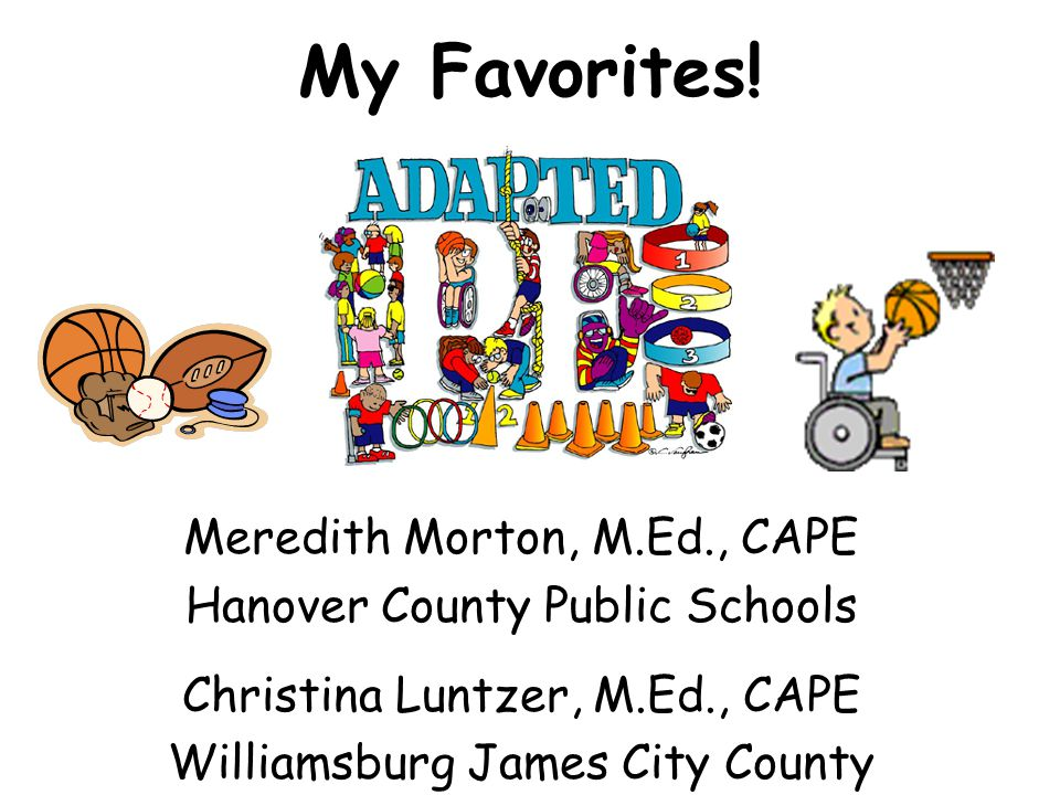 My Favorites! Meredith Morton, M.Ed., CAPE